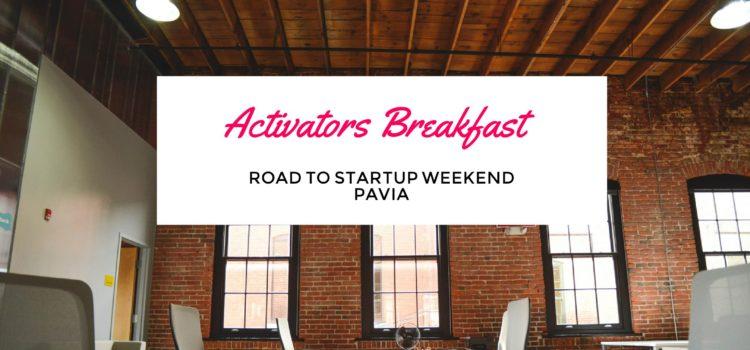 Video: Activators Breakfast Pavia, Road to Startup Weekend